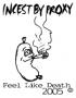 Incest by Proxy - Feel Like Death 2005